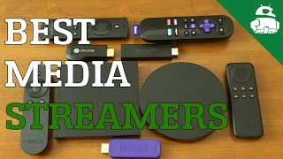 Best Media Streamers!