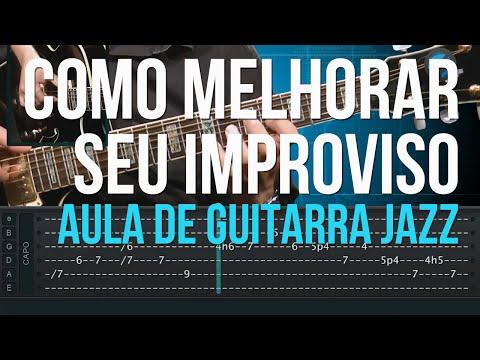 Como Melhorar Seu Improviso (aula de guitarra jazz)