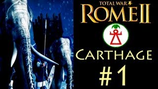 """Total War: Rome 2 - Carthage Campaign (Legendary) - Part 1: """"The Mighty Hannibal Barca"""""""