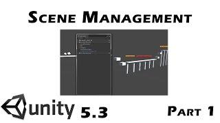 getlinkyoutube.com-Unity 5.3 - Scene Management & Merging : Part 01