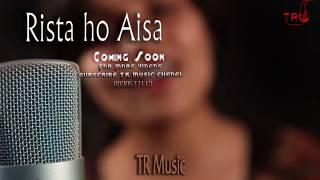 NEW HINDI SONG || Rishta  Tera Mera || Indu soni  Tr music || Latest hindi song 2018