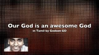 Our God is an awesome God in Tamil by Godson GD