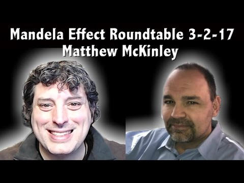 🔴 LIVE: Part 1 - Mandela Effect Roundtable and Chat 8:00pm EST. 3-2-17 - Matthew McKinley