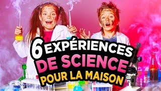 6 EXPERIENCES de SCIENCE À FAIRE À LA MAISON