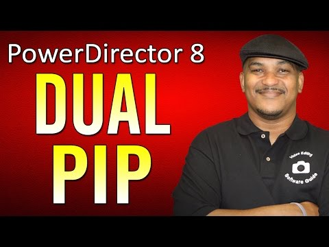 How to Make Dual PIP - CyberLink PowerDirector 8 Ultra