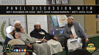 Panel Discussion With Mufti Muhammad Ibn Adam, Mufti Abdur Rahman Mangera And Mufti Saiful Islam