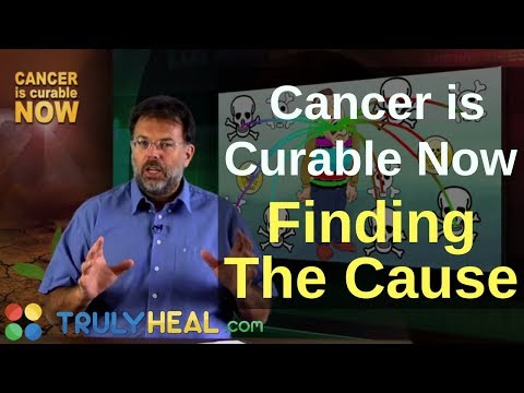 CANCER is curable NOW - finding the cause