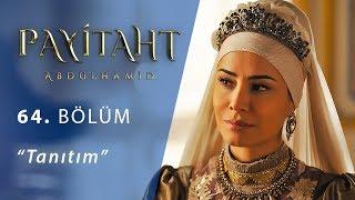 Payitaht Abdülhamid 64. Bölüm Tanıtım