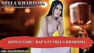 KONCO TAHU - RAP X FT NELLA KHARISMA Karaoke