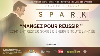 getlinkyoutube.com-Comment réussir ? Mangez ! - SPARK le show avec Franck NICOLAS