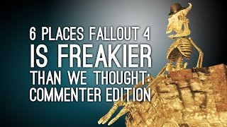 getlinkyoutube.com-Fallout 4: 6 More Places Where Fallout 4 is Freakier Than We Thought: COMMENTER EDITION