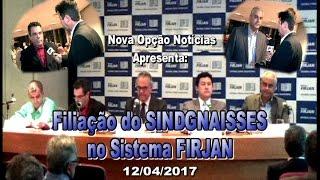 Nova Opção Notícias-Filiação SINDGNAISSES na FIRJAN