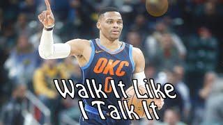 Russell Westbrook - Walk it Talk it