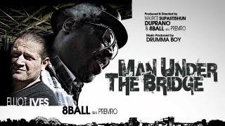 8Ball - The Man Under The Bridge (ft. Elliot Ives)