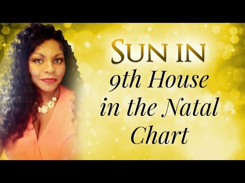 SUN IN THE 9TH HOUSE IN THE NATAL CHART