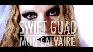 Swift Guad - Mon calvaire