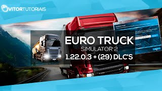 getlinkyoutube.com-Como Baixar e instalar Euro Truck Simulator 2 1.22.0.3 + (29 DLCs) + ACESSÓRIOS DA CABINE