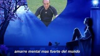 getlinkyoutube.com-AMARRE MENTAL MAS FUERTE DEL MUNDO.