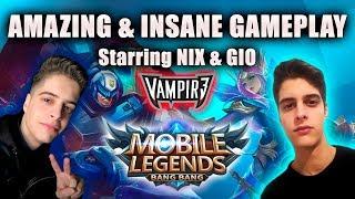 AMAZING & INSANE GAMEPLAY - Starring NIX & GIO - VAMPIR3 ✪ Mobile Legends: Bang Bang
