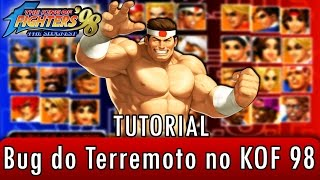 Bug do terremoto em The King of Fighters 98 - Tutorial #2