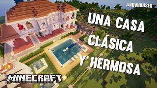 getlinkyoutube.com-UNA CASA CLÁSICA Y HERMOSA | CASAS DE MINECRAFT EN #NOVHOUSER (SUBS)