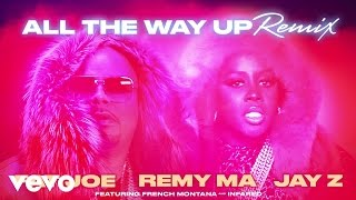Fat Joe, Remy Ma, JAY Z - All The Way Up (Remix) (ft. French Montana, Infared)