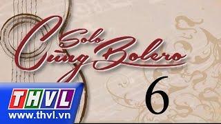 getlinkyoutube.com-THVL   Solo cùng Bolero - Tập 6: Vòng chung kết 2 (phần 1)