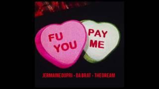 Jermaine Dupri & Da Brat - F U Pay Me (ft. The Dream)
