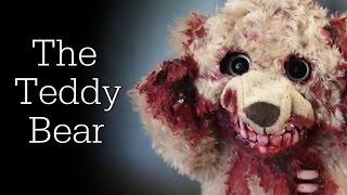 """""""The Teddy Bear"""" Creepypasta"""