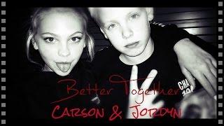 Carson Lueders & Jordyn Jones - Better Together ♥