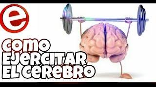 Cómo ejercitar el cerebro