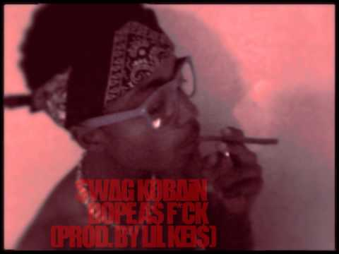 $WAG KOBAIN * DOPE A$ F*CK (NO IN$TRUMENT$) PROD. BY LIL KEIS