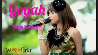 Goyah ( Lirik )   Tasya Rosmala