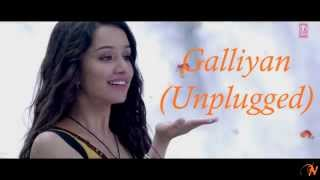 getlinkyoutube.com-Galliyan (Unplugged) Full Song| Ek Villain | Ankit Tiwari |Shraddha Kapoor | Sidharth Malhotra