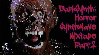 DarkSynth: Horror Synthwave Mix + 80's B-Movies (Part 2)
