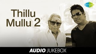 Thillu Mullu Songs