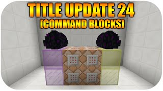 getlinkyoutube.com-★Minecraft Xbox + PS3 NEW Title Update 24 Command Blocks + Commands Usage [DISCUSSION]★