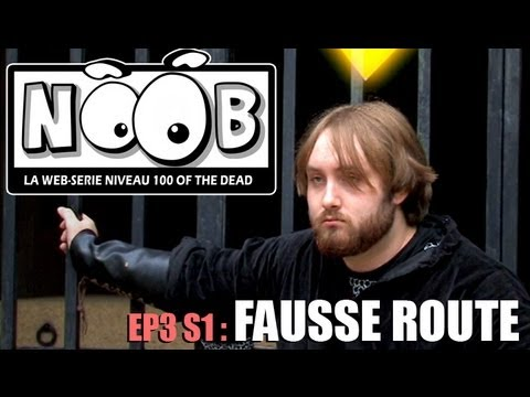 NOOB : S01 ep03 : FAUSSE ROUTE