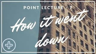 Point Lecture #7 | How it went down