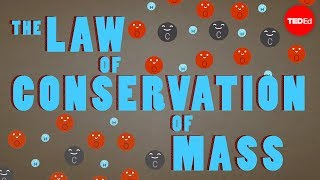 The law of conservation of mass - Todd Ramsey