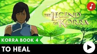 getlinkyoutube.com-The Legend of Korra Book 4 Music: To Heal [1 Hour Loop]