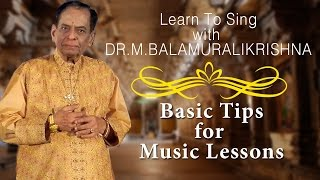Carnatic Music Lessons with Dr. M. Balamuralikrishna | Basic Tips For Music Lessons For Beginners