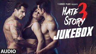 Hate Story 3 Full Audio Songs JUKEBOX | Zareen Khan, Sharman Joshi, Daisy Shah, Karan Singh