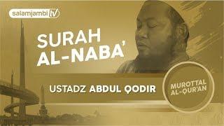Surah An-naba` ustadz Abdul Qodir ( Versi Full)