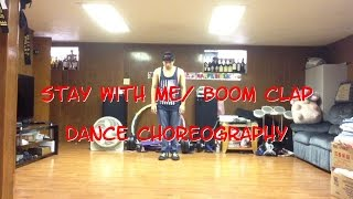 getlinkyoutube.com-STAY WITH ME/ BOOM CLAP - Dance Choreography
