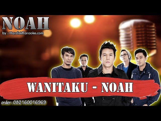 WANITAKU - NOAH karaoke tanpa vokal | KARAOKE NOAH