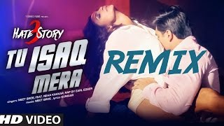 getlinkyoutube.com-Tu Isaq Mera Song (VIDEO) | Hate Story 3 | Remix By DJ Town | Meet Bros ft. Neha Kakkar | Daisy Shah