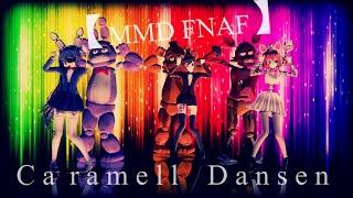 【MMD FNAF】Caramell Dansen