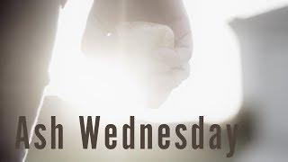 Ash Wednesday - LIVE