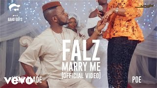 Falz feat Yemi Alade, Poe - Marry Me